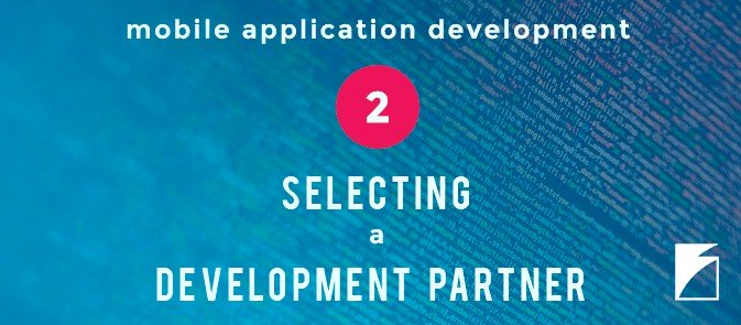 Selecting a mobile application development company for your project