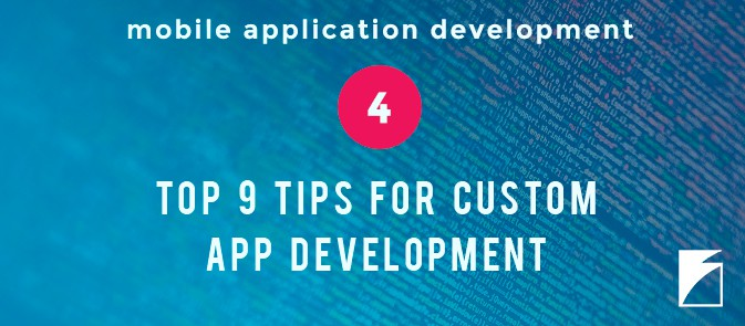 Top 9 Tips for Custom Application Development